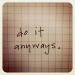 do it anyways