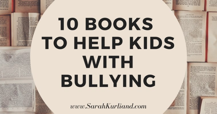 10 Books to Help Kids with Bullying
