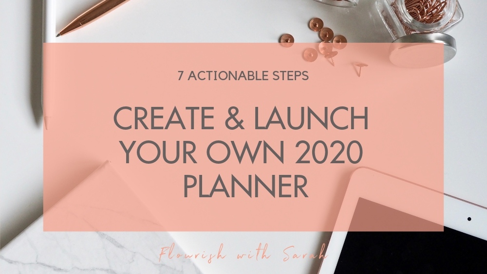 How To Create and Launch Your Own 2020 Planner