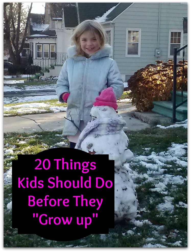"""20 Things Kids Should Do Before They """"Grow up"""""""