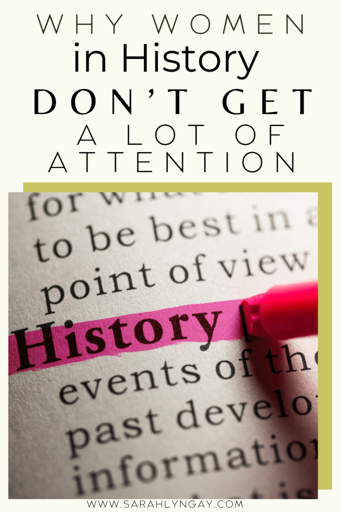 Why Women in History Don't Get a Lot of Attention