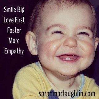 smile big love first
