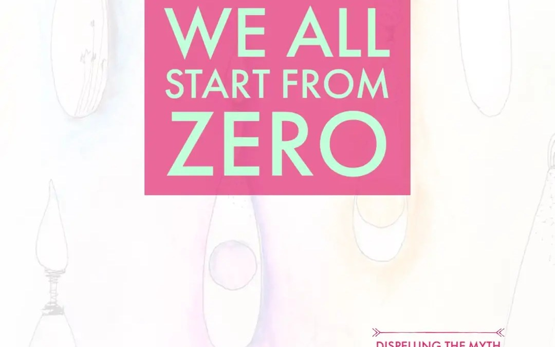 We All Start From Zero