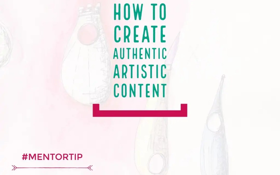 How To Create Authentic Artistic Content