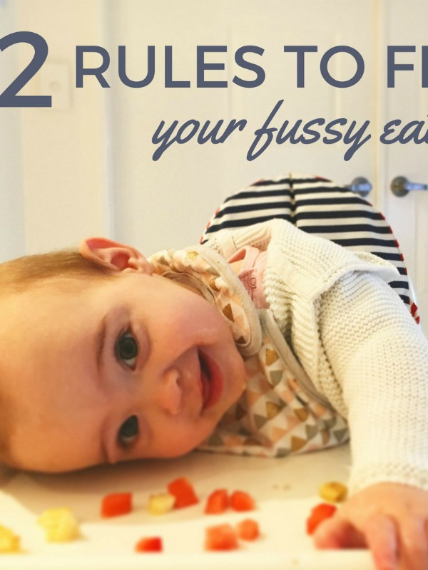2 Rules to Fix Your Fussy Eater