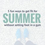 5 fun ways to get fit for summer