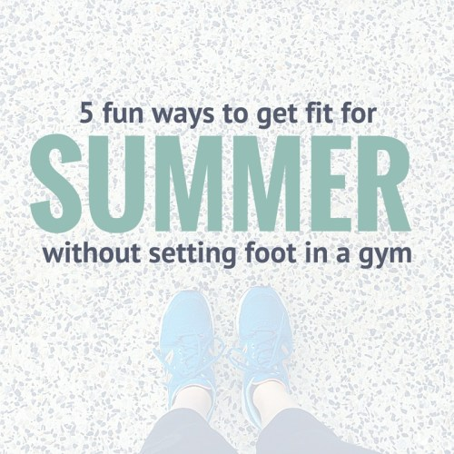 Nutritionist Perth 5 Fun ways to get fit for summer without stepping foot in a gym