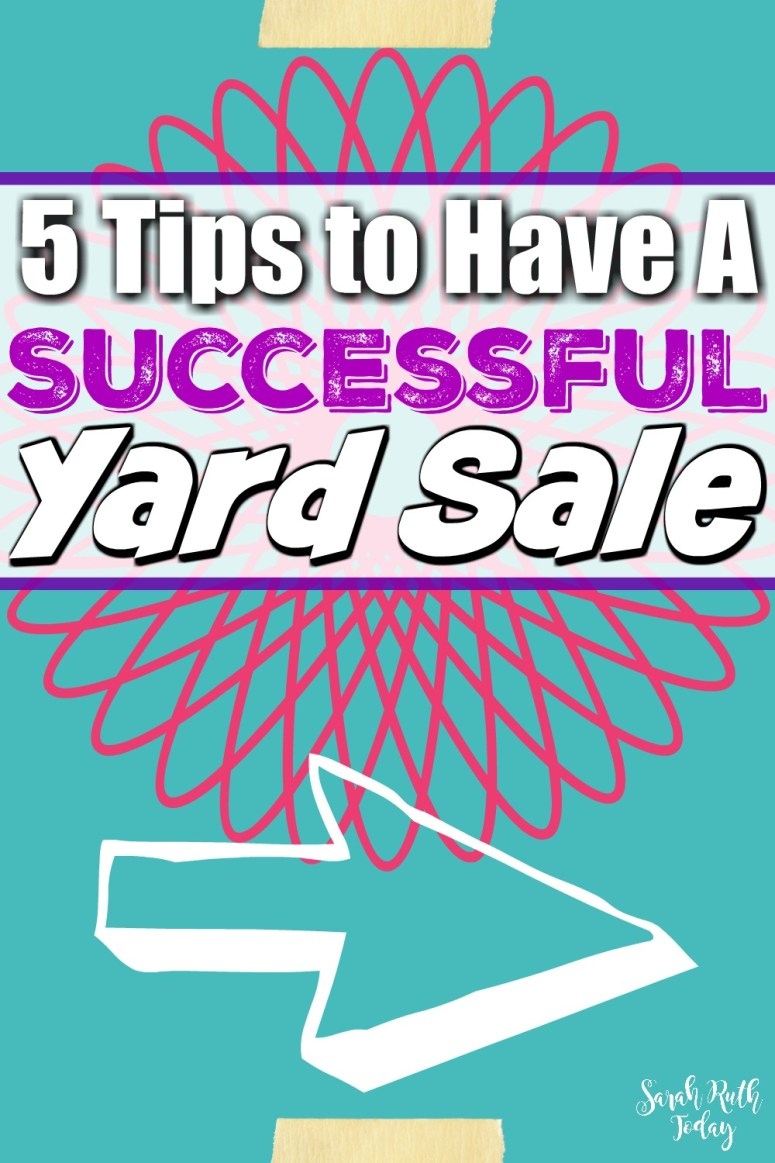 5 Tips to Have A Successful Yard Sale - I need to get rid of some of my stuff and I am going to use these ideas for a yard sale! Hopefully I can make $500 too!