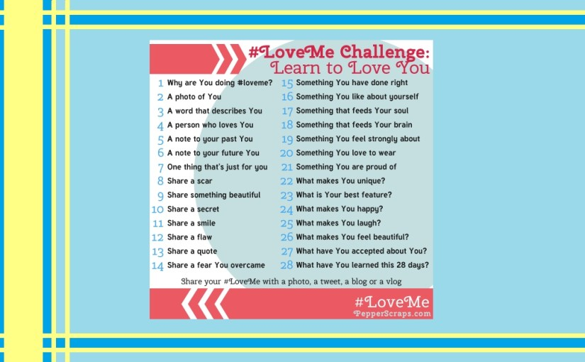#Love Me Challenge – Learn To Love You- Wednesday, October 14, 2015