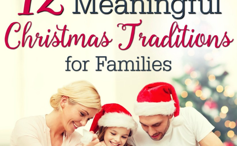 12 Absolute BEST Family Christmas Traditions