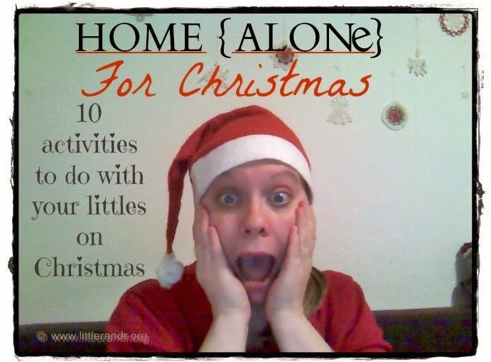 Home {Alone} For Christmas – 10 Activities To Do With Your Littles On Christmas ⋆ A Little R & R