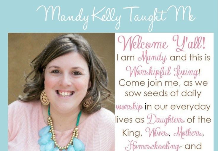 6 Worshipful Living Lessons Mandy Kelly Taught Me | Psychowith6