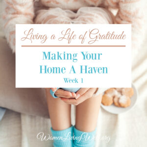 Gratitude-Making-Your-Home-a-Haven-Week-1-300x300.jpg