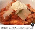 Pasta with Easy Homemade Creamy Tomato Sauce