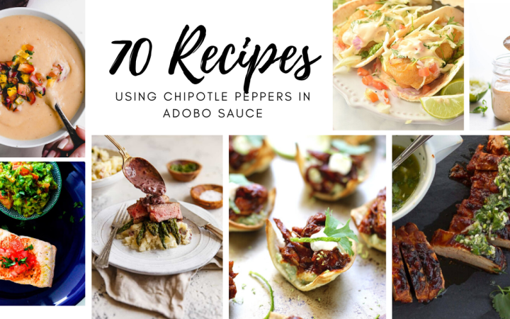 "Collage of foods: Soup, fish with a side of guacamole, steak on top of mashed potatoes and asparagus with sauce being spooned onto it, tostadas, sliced steak with sauce on top, sauce in a jar, and tacos. Text in the center of the image says, ""70 recipes using chipotle peppers in adobo sauce"""