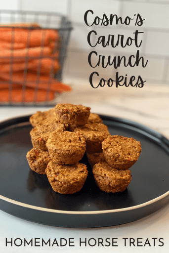 Plate of horse treats in front of a basket of carrots. Text over the image says Cosmo's carrot crunch cookies homemade horse treats.