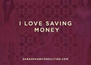 I love saving money