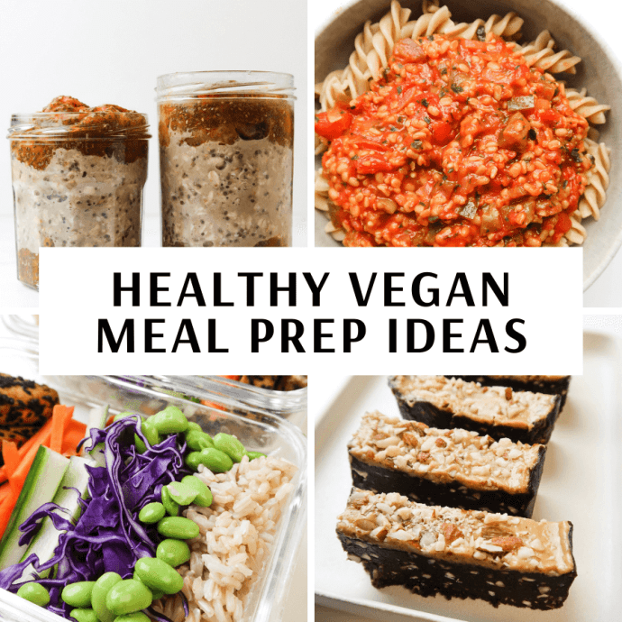 Healthy Vegan Meal Prep Ideas for Breakfast, Lunch, Dinner & Snacks
