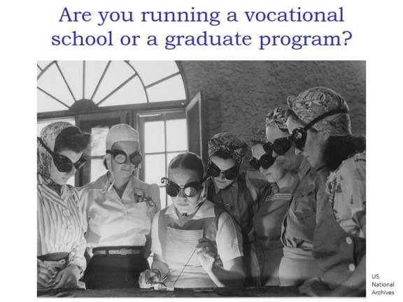 """Are you running a vocational school or a graduate program?"" and a photo from the 1940s of women in a vocational school learning to weld."