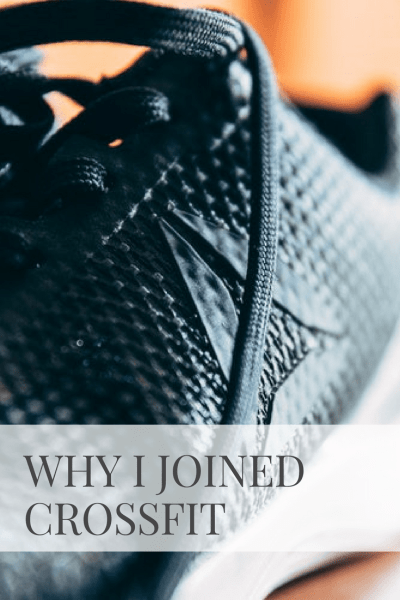 Why I Joined CrossFit