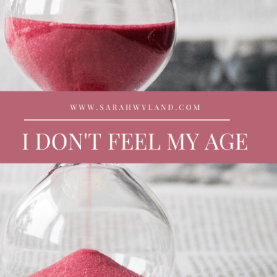 I Don't Feel My Age
