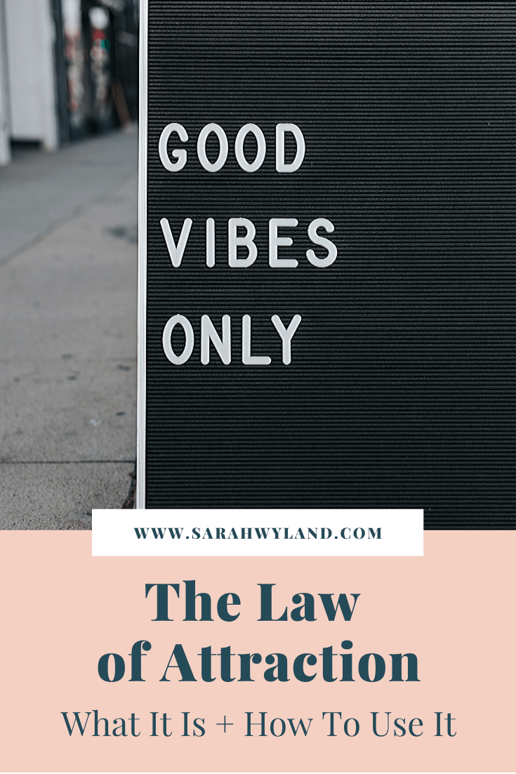 The Law of Attraction: What It Is + How To Use It | Sarah Wyland