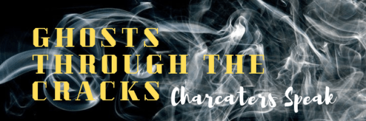 GHOST THROUGH THE CRACKS Characters Speak - Meet my characters, their dreams, their fears, their stories - Sarah Zama Author of Historical Fantasy set in the 1920s