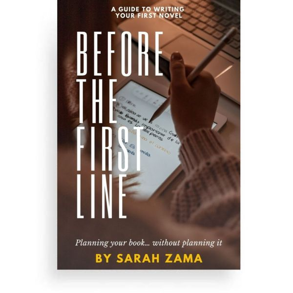 BEFORE THE FIRST LINE by Sarah Zama - It may seem that writing the first line is the game-changing move to transform our book from dream to reality. But we can do even better: we can straighten things up in our mind before we even write that first line.