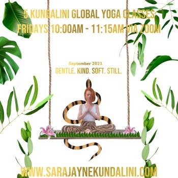 Sara-Jayne Kundalini Global Yoga Classes Fridays Beginning September 7th 2021