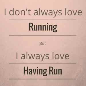 Love having run
