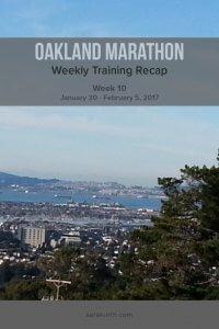 Oakland Marathon Training Recap week 10