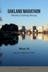 Oakland Marathon Training Recap week 15