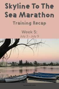 skyline to the sea marathon recap week 5