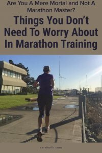 Dont Worry About This In Marathon Training