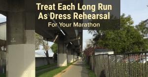 Long Run As Dress Rehearsal