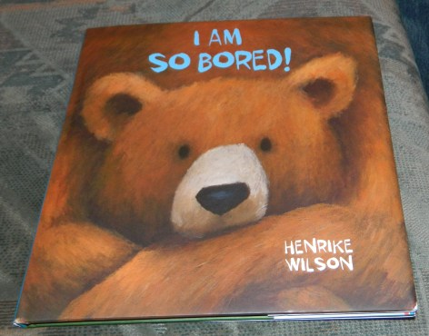 I Am So Bored! Hardcover Book