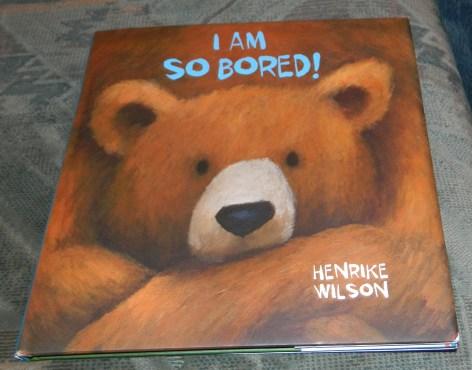 I Am So Bored! Hardcover Book