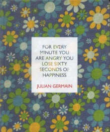 Jilian Germain - For every minute you are angry, you lose 60 seconda of happiness