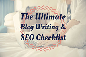 Blog Writing and SEO Checklist - WordPress Websites and Training - Sara Ohara