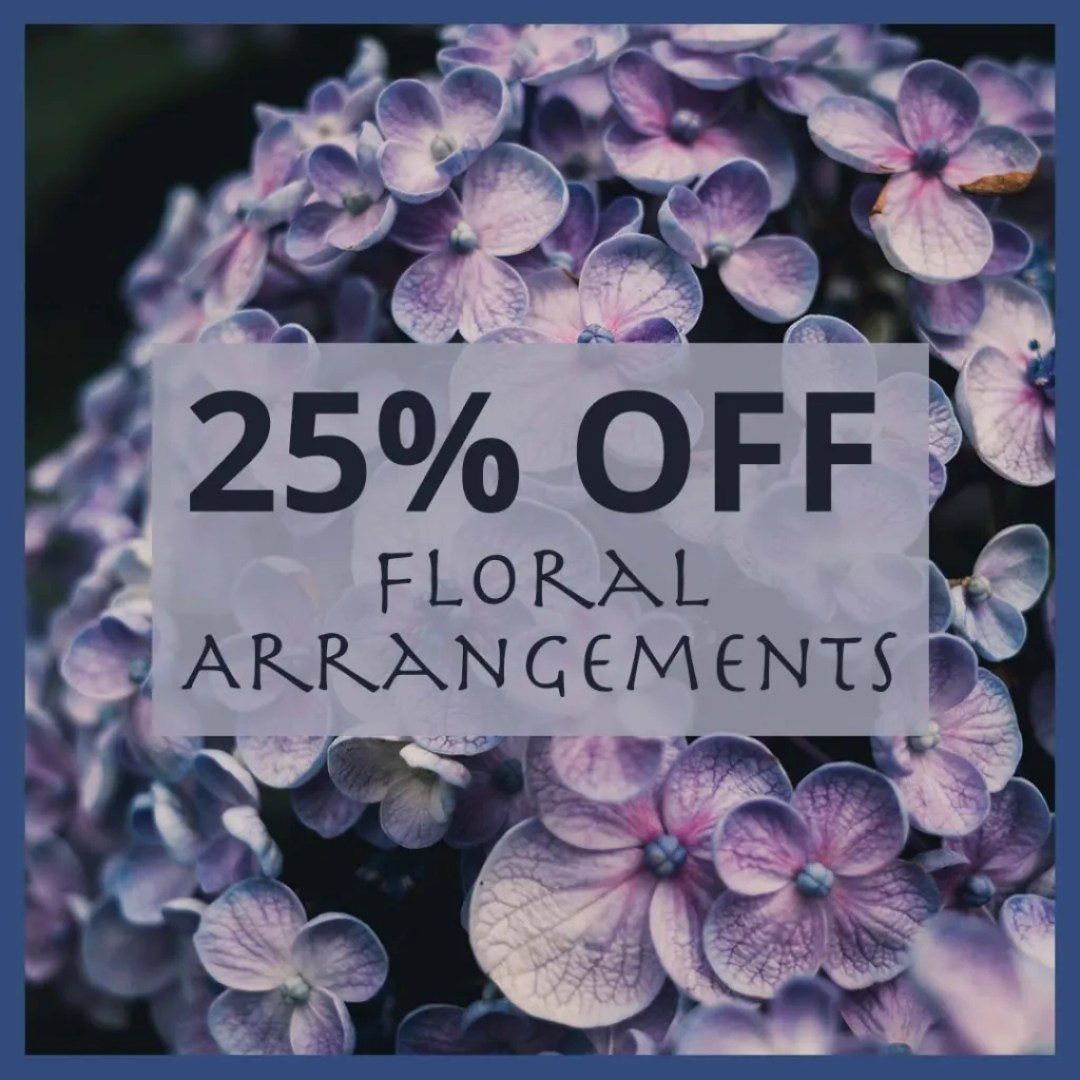 25% Off Floral Arrangements Instagram Graphic Created By Sara Turbyfill.