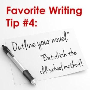 Favorite Writing Tips: #4 – Outline Your Novel