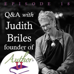 Episode 18: Special Guest Judith Briles, founder of AuthorU