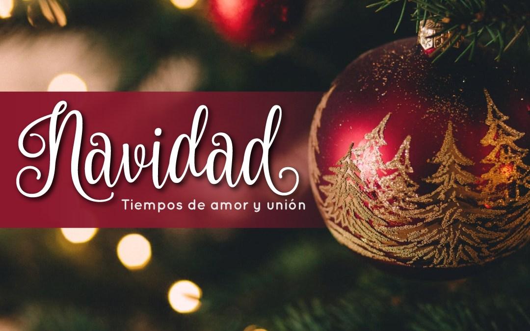 Navidad: Tiempos de Amor y Unión