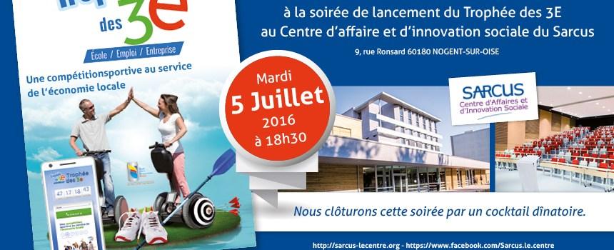Soirée de lancement du trophée des 3E du sud Oise, mardi 5 juillet à 18h30