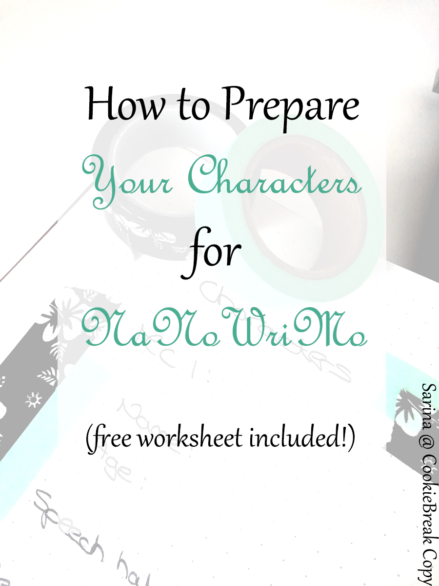 NaNoWriMo Prep Sessions - Week 1 | Your Characters Allow me to help you prepare for NaNoWriMo! Whether you're doing camp or the main event, I hope these posts will help you get ready without over-preparing.