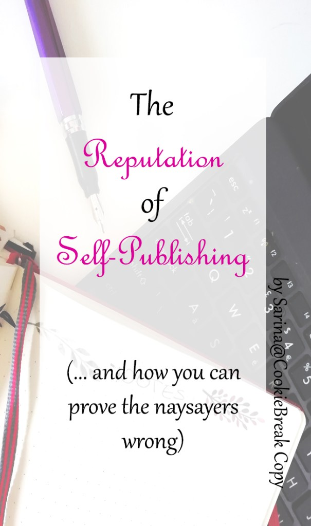 The Reputation of Self-Publishing (and how you can prove the naysayers wrong)