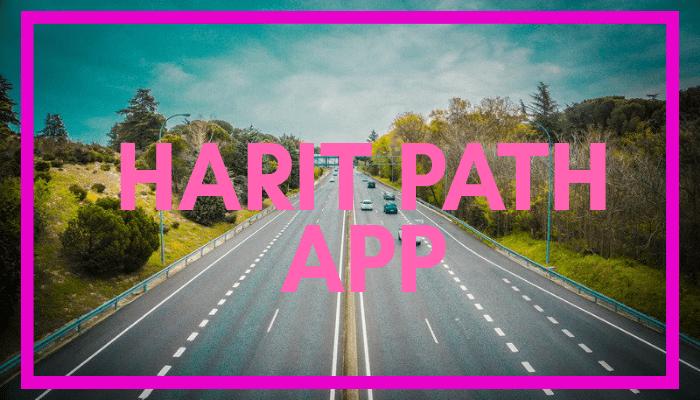 Harit path App क्या है।पूरी जानकारी हिंदी में