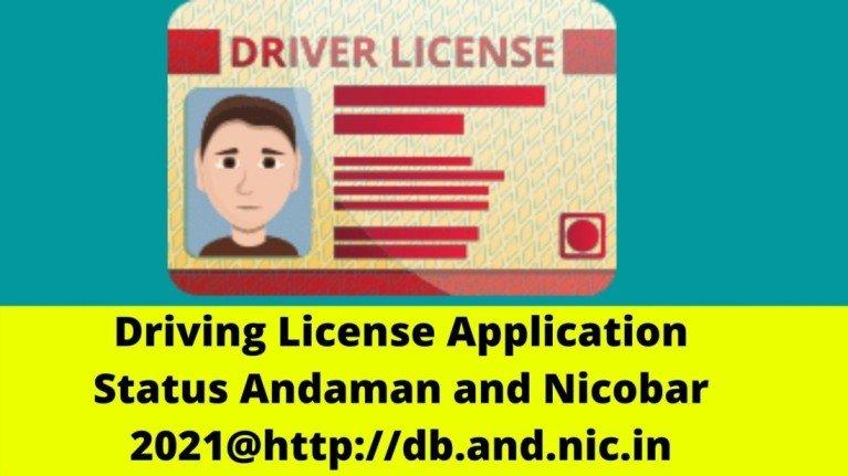 Driving License Application Status Andaman and Nicobar 2021@http://db.and.nic.in