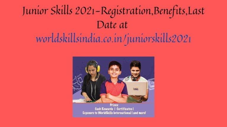 Junior Skills 2021-Registration,Benefits,Last Date at worldskillsindia.co.in_juniorskills2021
