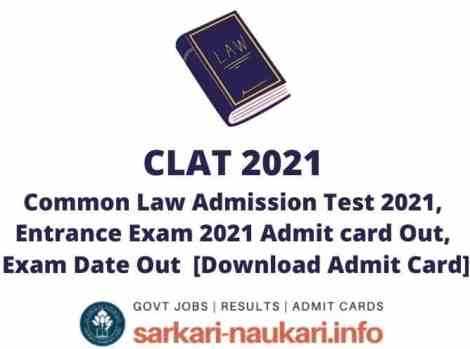 CLAT Entrance Exam 2021 Admit card Out